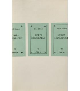 ELUARD (Paul). Corps mémorable. Seconde édition en partie originale, comportant 8 poèmes inédits (sur les 15).
