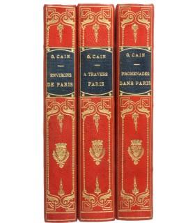 CAIN (Georges). Promenades dans Paris. - A travers Paris. - Environs de Paris. Ensemble 3 volumes. Editions originales.