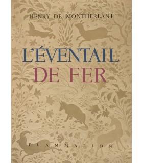 MONTHERLANT (Henry de). L'Eventail de fer. Edition originale.