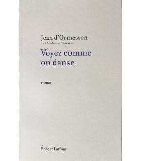 ORMESSON (Jean d'). Voyez comme on danse. Roman. Edition originale.