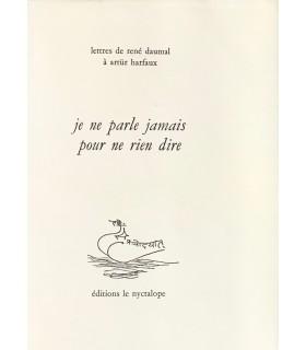 DAUMAL (René). Je ne parle jamais pour ne rien dire. Edition originale