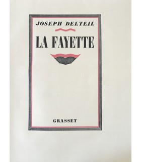 DELTEIL (Joseph). La Fayette. Edition originale. Exemplaire réimposé sur vélin d'Arches