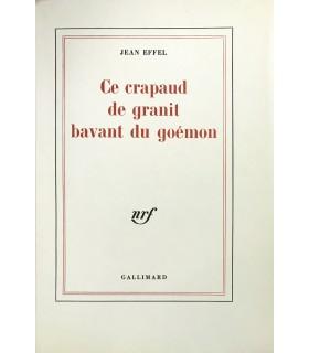 EFFEL (Jean). Ce crapaud de granit bavant du goémon. Edition originale. Illustrations de l'auteur