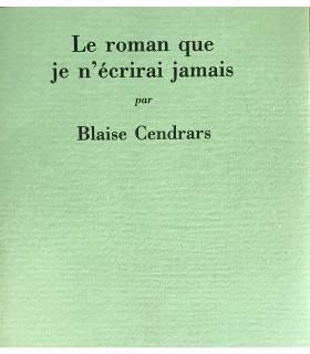 CENDRARS (Blaise). Le roman que je n'écrirai jamais. Edition originale