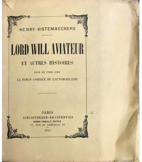 KISTEMAECKERS (Henry). Lord Will aviateur et autres histoires pour en finir avec le roman comique de l'automobilisme
