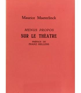 MAETERLINCK (Maurice). Menus propos sur le théâtre. Préface de Franz Hellens. Edition originale
