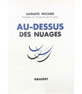 PICCARD (Auguste). Au-dessus des nuages. Edition originale ornée de 32 pages en héliogravure