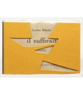 SCHELER (Lucien). Il suffirait. Edition originale. Gravures de Bertrand Dorny. Reliure de Paule Ameline.
