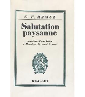 RAMUZ (C. F. ). Salutation paysanne, précédée d'une lettre à Monsieur Bernard Grasset. Première édition française.