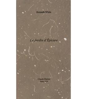 WHITE (Kenneth). Le Jardin d'Epicure. Edition originale de ce texte poétique.