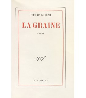 GASCAR (Pierre). La Graine. Roman. Edition originale.