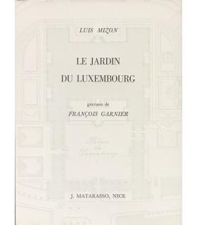 MIZON (Luis). Le Jardin du Luxembourg. Gravures de François Garnier. Edition originale
