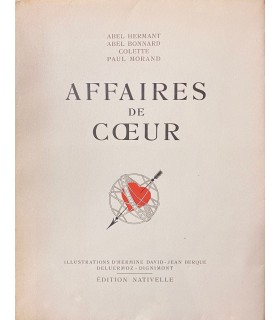 HERMANT - BONNARD - COLETTE - MORAND. Affaires de Cœur. Illustré par Hermine David, Berque, Deluermoz et Dignimont.