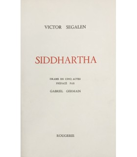 SEGALEN (Victor). Siddhartha. Drame en cinq actes préfacé par Gabriel Germain. Edition originale.