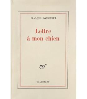 NOURISSIER (François). Lettre à mon chien. Edition originale. Exemplaire de tête sur vergé blanc de Hollande van Gelder.
