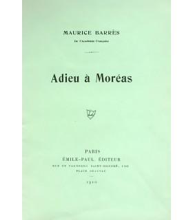 BARRES (Maurice). Adieu à Moréas. Edition originale de cet hommage rendu au poète Jean Moréas, décédé le 30 avril 1910.