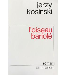 KOSINSKI (Jerzy). L'Oiseau bariolé. Traduit de l'anglais par Maurice Pons. Edition originale de la traduction française.