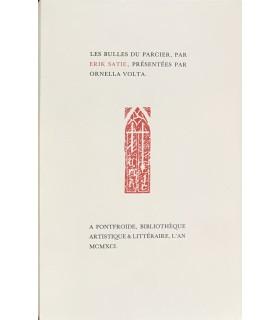 SATIE (Erik). Les Bulles du Parcier. Présentées par Ornella Volta. Edition originale.