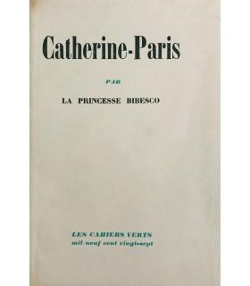 BIBESCO (Princesse). Catherine-Paris. Edition originale. Un des 62 exemplaires numérotés sur madagascar.