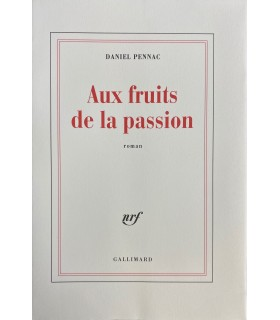 PENNAC (Daniel). Aux fruits de la passion. Edition originale.