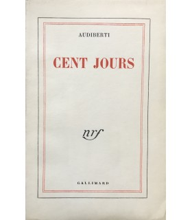 AUDIBERTI (Jacques). Cent jours. Edition originale.