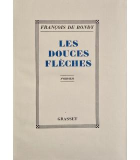 BONDY (François de). Les Douces Flèches.  Edition originale de ce roman qui se déroule en Méditerranée.