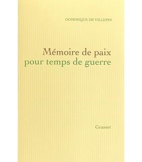VILLEPIN (Dominique de). Mémoire de paix pour temps de guerre. Édition originale.