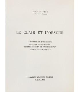 GUITTON (Jean). Le Clair et l'obscur. Théétète ou l'Obscurité - Claudel et Heidegger - Mystère humain et mystère divin...