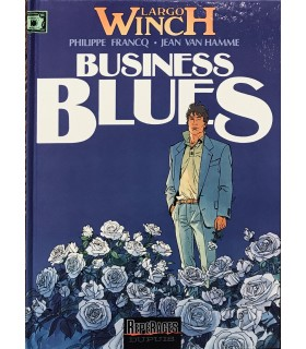 [LARGO WINCH] FRANCQ (Philippe) et VAN HAMME (Jean). Business blues. Edition originale.