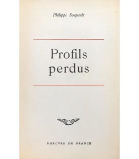 SOUPAULT (Philippe). Profils perdus. Édition originale.