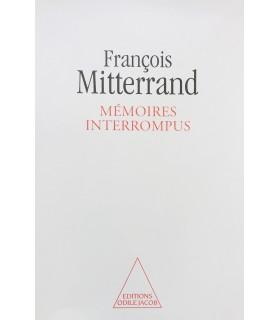 MITTERRAND (François). Mémoires interrompus. Entretiens avec Georges-Marc Benamou. Edition originale.
