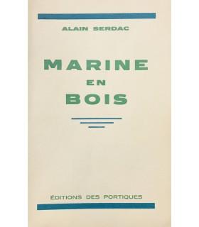 [MARINE] SERDAC. Marine en bois. Edition originale. Envoi autographe de l'auteur.