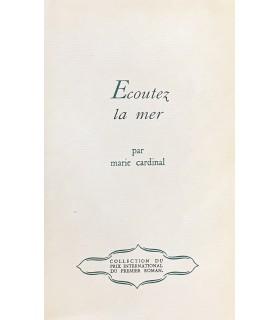 CARDINAL (Marie). Ecoutez la mer. Edition originale.