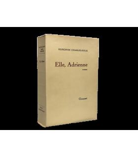 CHARLES-ROUX (Edmonde). Elle, Adrienne. Roman. Edition originale. Envoi autographe.
