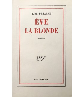 DEHARME (Lise). Eve la blonde. Edition originale. Vélin pur fil.