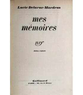 DELARUE-MARDRUS (Lucie). Mes mémoires. Edition originale.