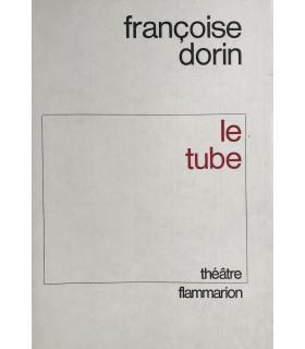 DORIN (Françoise). Le Tube. Edition originale.