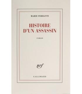 FERRANTI (Marie). Histoire d'un assassin. Roman. Edition originale.