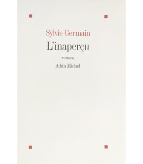 GERMAIN (Sylvie). L'Inaperçu. Roman. Edition originale.