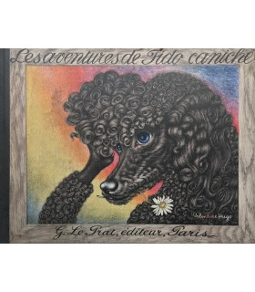 HUGO (Valentine). Les Aventures de Fido caniche. Texte et dessins de Valentine Hugo. Edition originale.