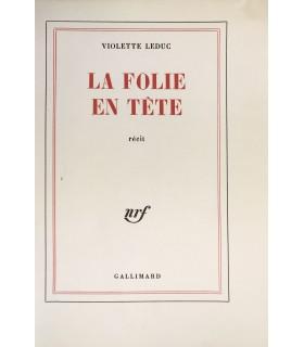 LEDUC (Violette). La Folie en tête. Récit. Edition originale. Exemplaire sur vélin.