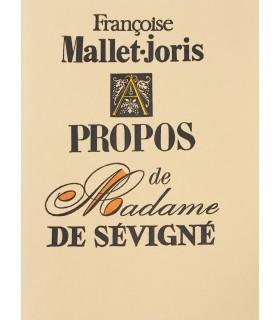MALLET-JORIS (Françoise). A propos de madame de Sévigné. Edition originale. Illustrations de Pierre Aelberts.