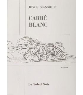 MANSOUR (Joyce). Carré blanc. Couverture illustrée d'un dessin d'Alechinsky. Edition originale.
