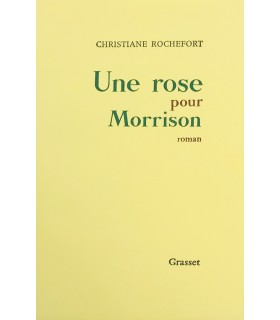 ROCHEFORT (Christiane). Une rose pour Morrison. Roman. Edition originale.