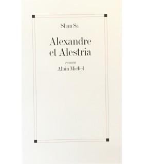SHAN SA. Alexandre et Alestria. Roman. Edition originale.