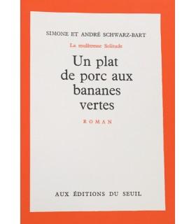 SCHWARZ-BART (Simone/André). Un plat de porc aux bananes vertes. Roman. Edition originale.
