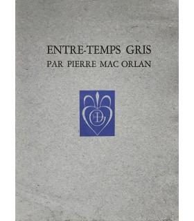MAC ORLAN (Pierre). Entre-temps gris. Edition originale. Illustration par Daragnès. Exemplaire nominatif pour Georges Cretté.