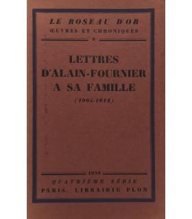 ALAIN-FOURNIER. Lettres à sa famille (1905-1914). Avant-propos d'Isabelle Rivière. Edition originale de cette correspondance.