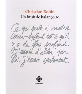BOBIN (Christian). Un bruit de balançoire. Edition originale.