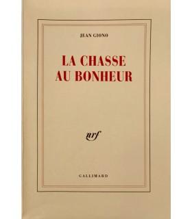 GIONO (Jean). La Chasse au bonheur. Edition originale.